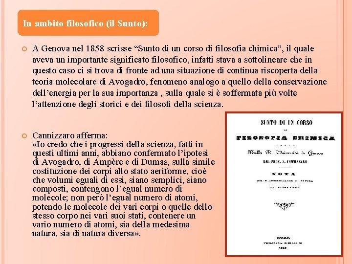 """In ambito filosofico (il Sunto): A Genova nel 1858 scrisse """"Sunto di un corso"""