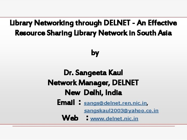 Library Networking through DELNET - An Effective Resource Sharing Library Network in South Asia