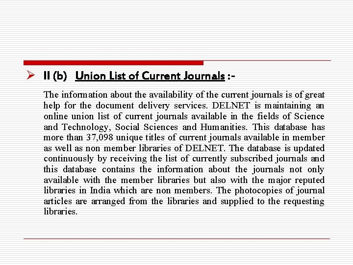 Ø II (b) Union List of Current Journals : The information about the availability