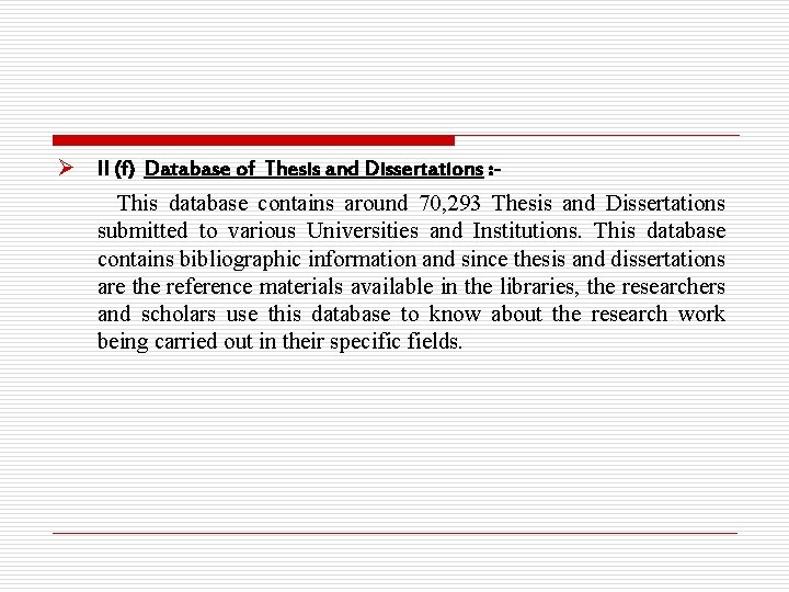 Ø II (f) Database of Thesis and Dissertations : This database contains around 70,