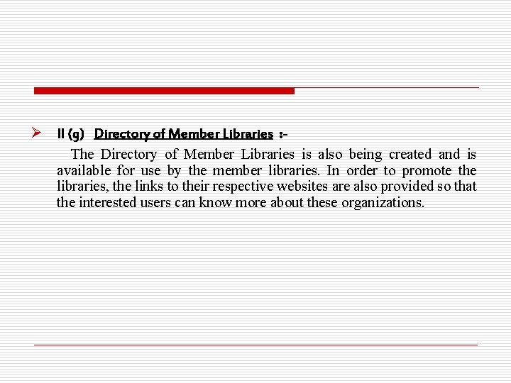Ø II (g) Directory of Member Libraries : The Directory of Member Libraries is