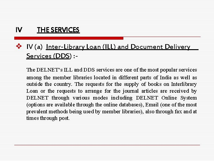 IV THE SERVICES v IV (a) Inter-Library Loan (ILL) and Document Delivery Services (DDS)