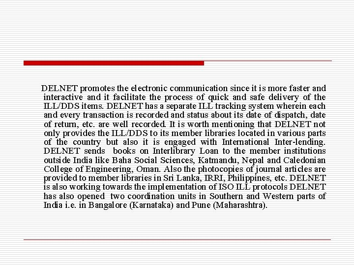 DELNET promotes the electronic communication since it is more faster and interactive and it