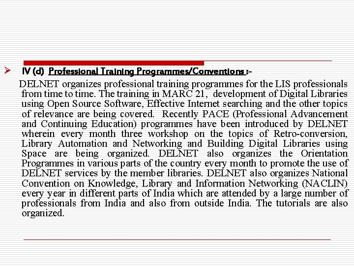 Ø IV (d) Professional Training Programmes/Conventions : DELNET organizes professional training programmes for the