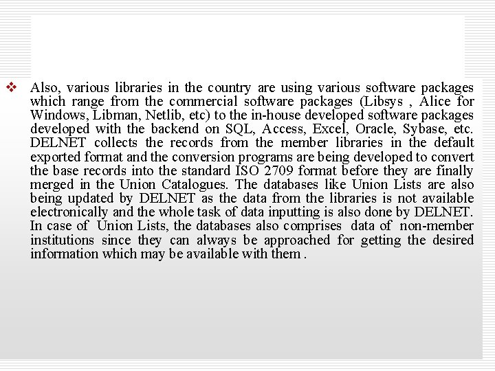 v Also, various libraries in the country are using various software packages which range