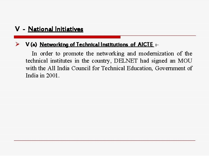 V - National Initiatives Ø V (a) Networking of Technical Institutions of AICTE :