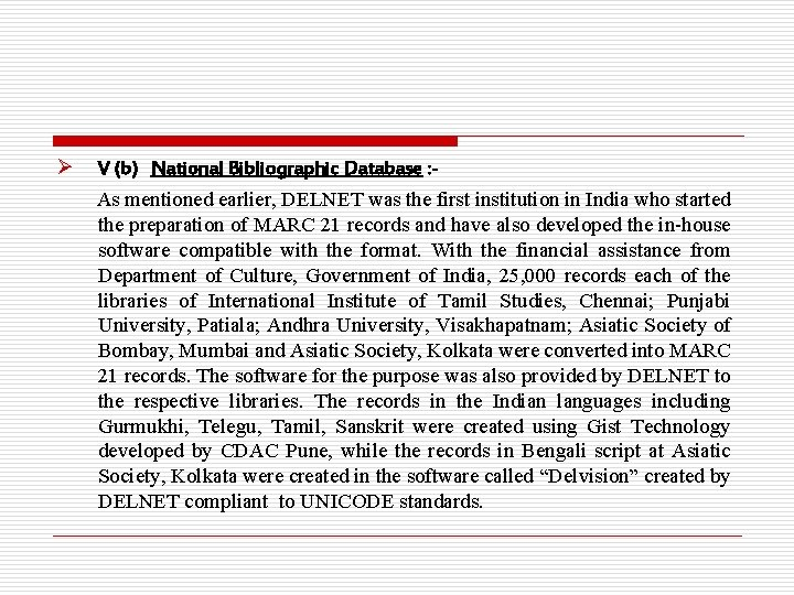 Ø V (b) National Bibliographic Database : As mentioned earlier, DELNET was the first