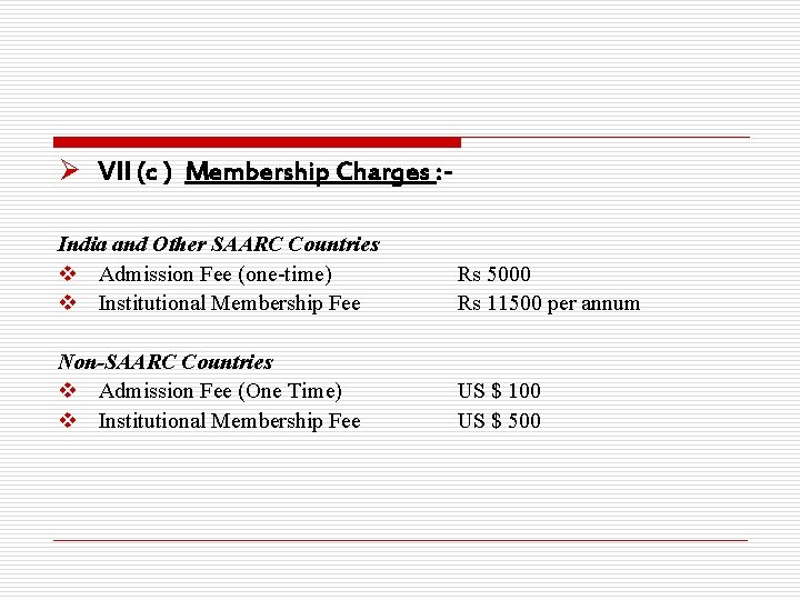 Ø VII (c ) Membership Charges : India and Other SAARC Countries v Admission