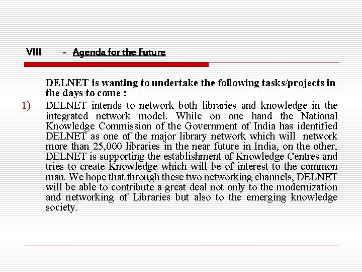 VIII 1) - Agenda for the Future DELNET is wanting to undertake the following