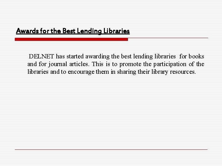 Awards for the Best Lending Libraries DELNET has started awarding the best lending libraries