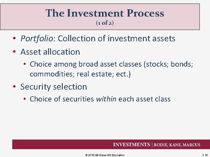 The Investment Process (1 of 2) • Portfolio: Collection of investment assets • Asset