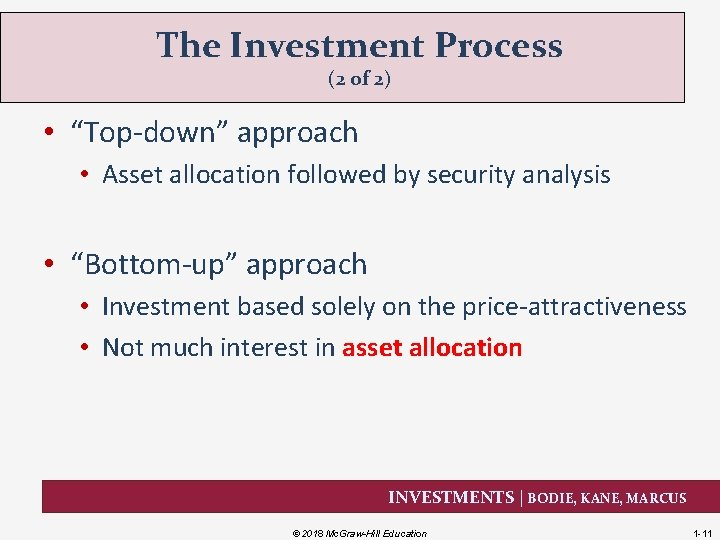 """The Investment Process (2 of 2) • """"Top-down"""" approach • Asset allocation followed by"""