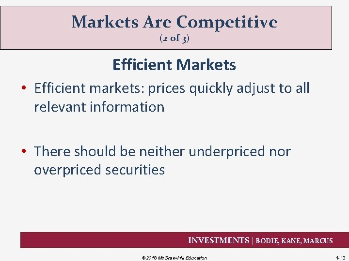 Markets Are Competitive (2 of 3) Efficient Markets • Efficient markets: prices quickly adjust