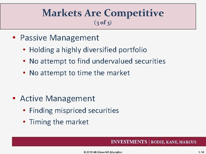 Markets Are Competitive (3 of 3) • Passive Management • Holding a highly diversified