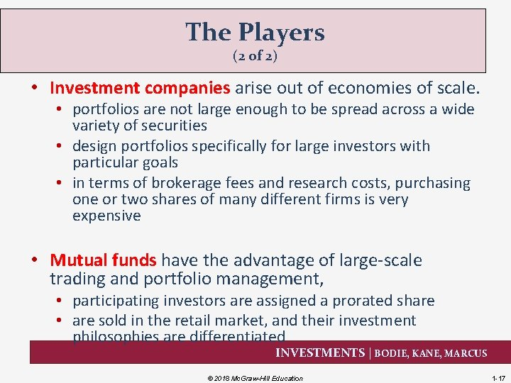 The Players (2 of 2) • Investment companies arise out of economies of scale.
