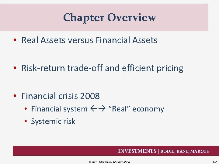 Chapter Overview • Real Assets versus Financial Assets • Risk-return trade-off and efficient pricing