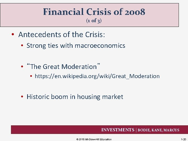 Financial Crisis of 2008 (1 of 3) • Antecedents of the Crisis: • Strong