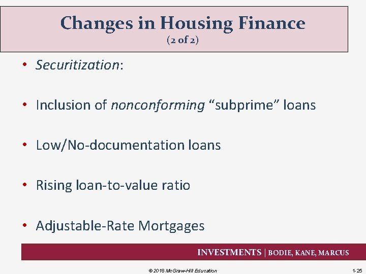"""Changes in Housing Finance (2 of 2) • Securitization: • Inclusion of nonconforming """"subprime"""""""