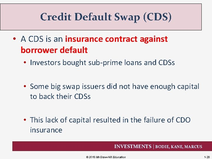 Credit Default Swap (CDS) • A CDS is an insurance contract against borrower default