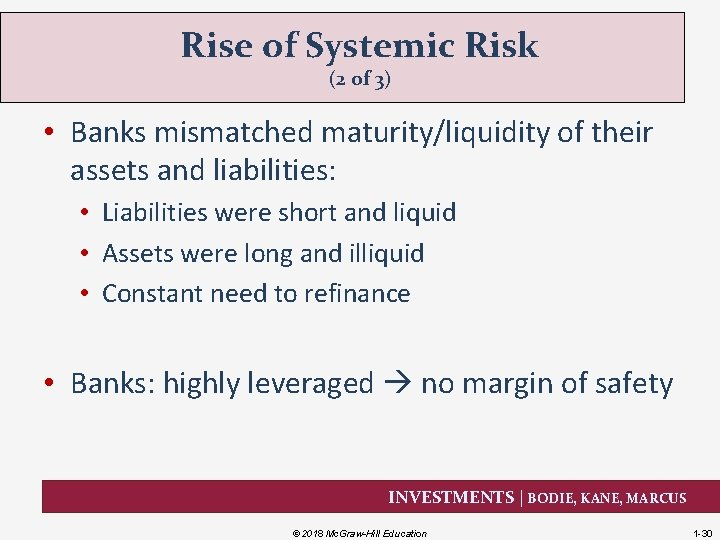 Rise of Systemic Risk (2 of 3) • Banks mismatched maturity/liquidity of their assets