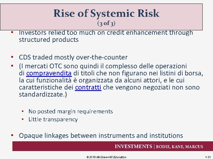 Rise of Systemic Risk (3 of 3) • Investors relied too much on credit