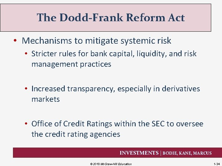 The Dodd-Frank Reform Act • Mechanisms to mitigate systemic risk • Stricter rules for