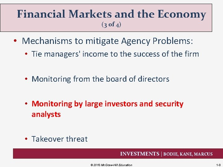 Financial Markets and the Economy (3 of 4) • Mechanisms to mitigate Agency Problems: