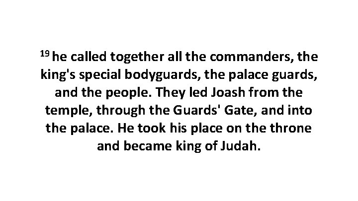 19 he called together all the commanders, the king's special bodyguards, the palace guards,
