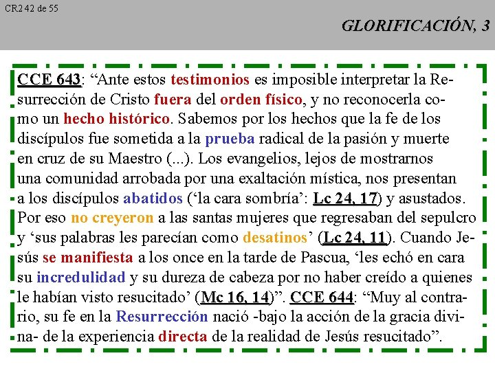 "CR 2 42 de 55 GLORIFICACIÓN, 3 CCE 643: 643 ""Ante estos testimonios es"