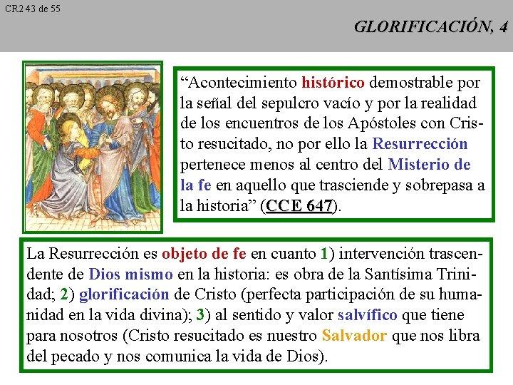 """CR 2 43 de 55 GLORIFICACIÓN, 4 """"Acontecimiento histórico demostrable por la señal del"""