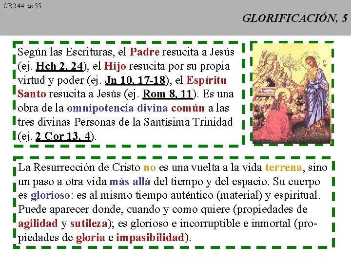 CR 2 44 de 55 GLORIFICACIÓN, 5 Según las Escrituras, el Padre resucita a