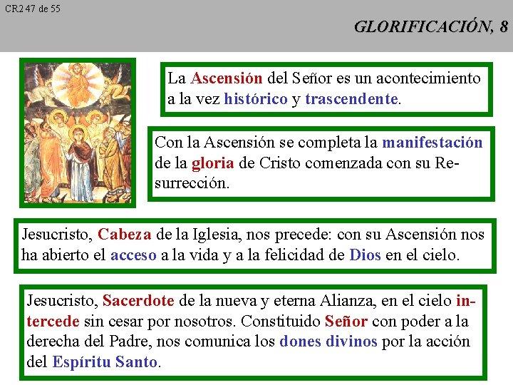 CR 2 47 de 55 GLORIFICACIÓN, 8 La Ascensión del Señor es un acontecimiento