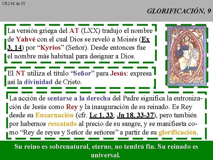 CR 2 48 de 55 GLORIFICACIÓN, 9 La versión griega del AT (LXX) tradujo