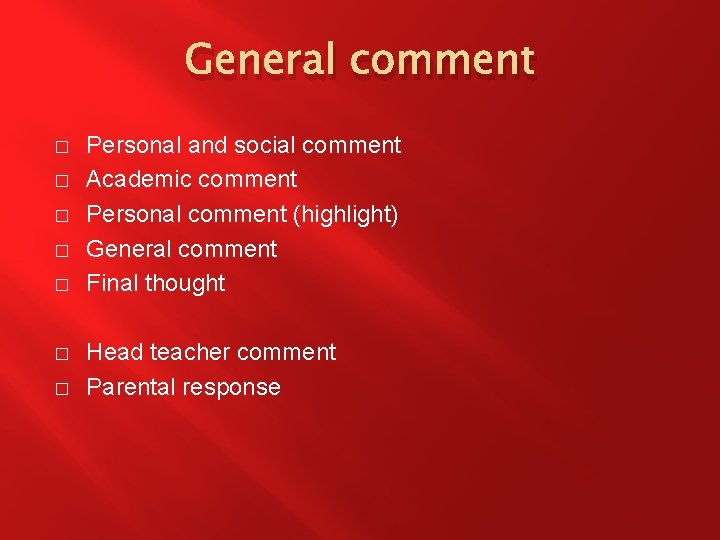 General comment � � � � Personal and social comment Academic comment Personal comment