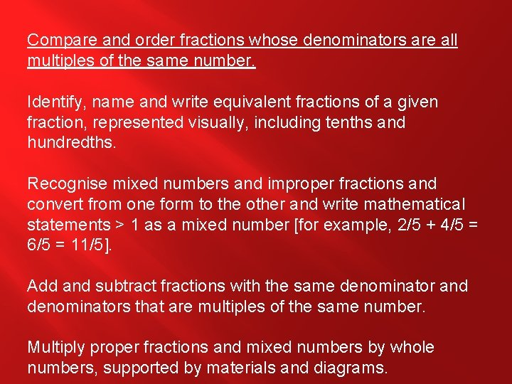 Compare and order fractions whose denominators are all multiples of the same number. Identify,