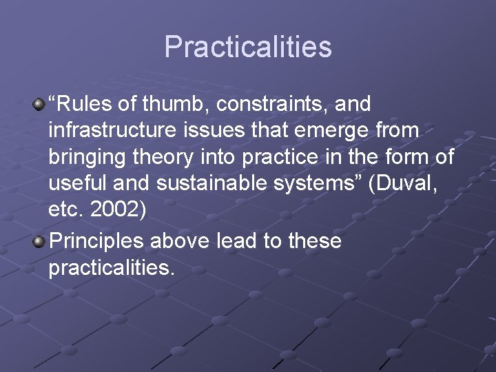 """Practicalities """"Rules of thumb, constraints, and infrastructure issues that emerge from bringing theory into"""