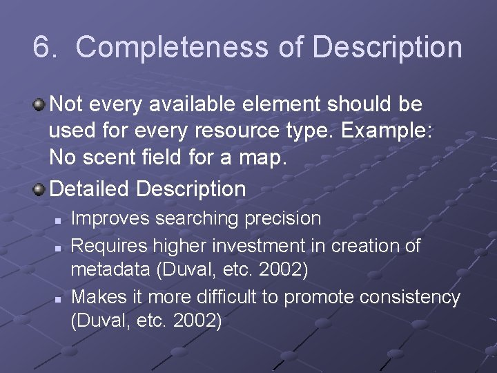 6. Completeness of Description Not every available element should be used for every resource