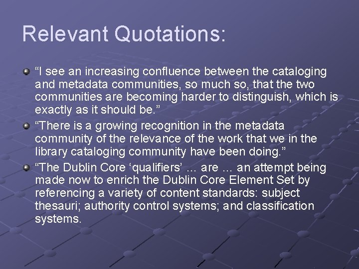 """Relevant Quotations: """"I see an increasing confluence between the cataloging and metadata communities, so"""