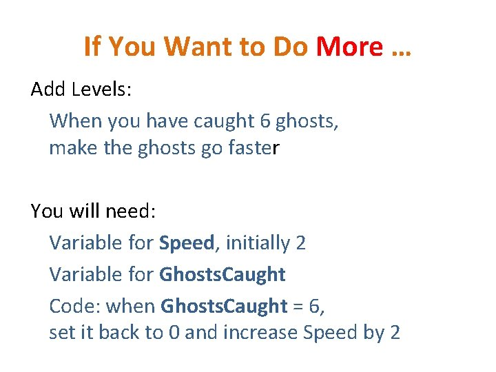 If You Want to Do More … Add Levels: When you have caught 6