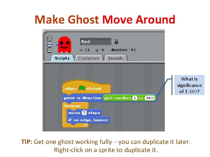 Make Ghost Move Around What is significance of 1 -360? TIP: Get one ghost