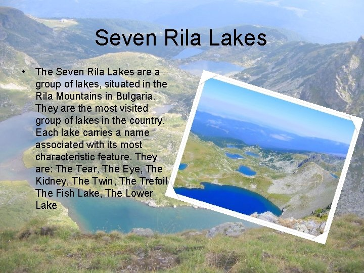 Seven Rila Lakes • The Seven Rila Lakes are a group of lakes, situated