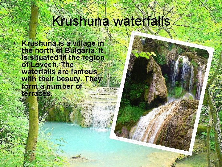 Krushuna waterfalls • Krushuna is a village in the north of Bulgaria. It is