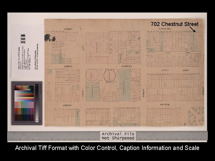 702 Chestnut Street Archival Tiff Format with Color Control, Caption Information and Scale