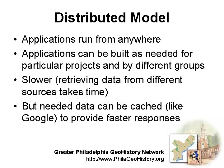Distributed Model • Applications run from anywhere • Applications can be built as needed