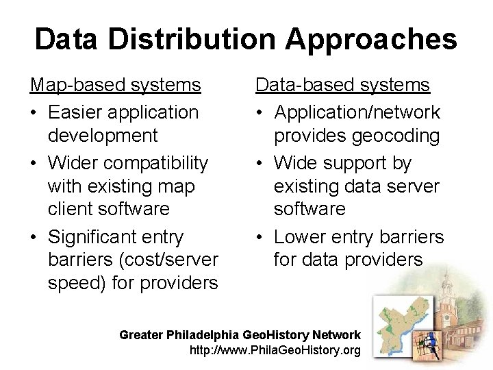 Data Distribution Approaches Map-based systems • Easier application development • Wider compatibility with existing