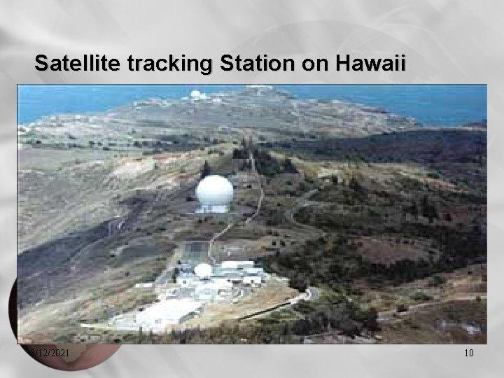 Satellite tracking Station on Hawaii 3/12/2021 10