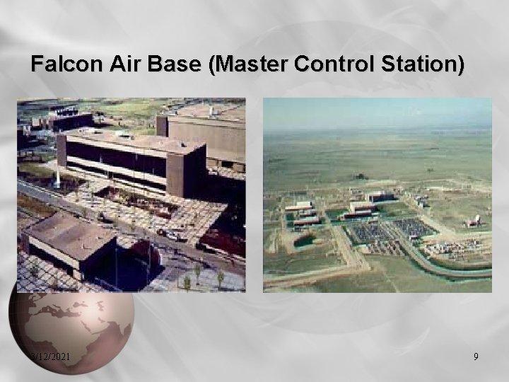 Falcon Air Base (Master Control Station) 3/12/2021 9