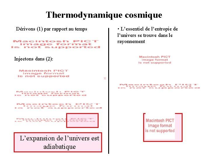 Thermodynamique cosmique Dérivons (1) par rapport au temps Injectons dans (2): L'expansion de l'univers