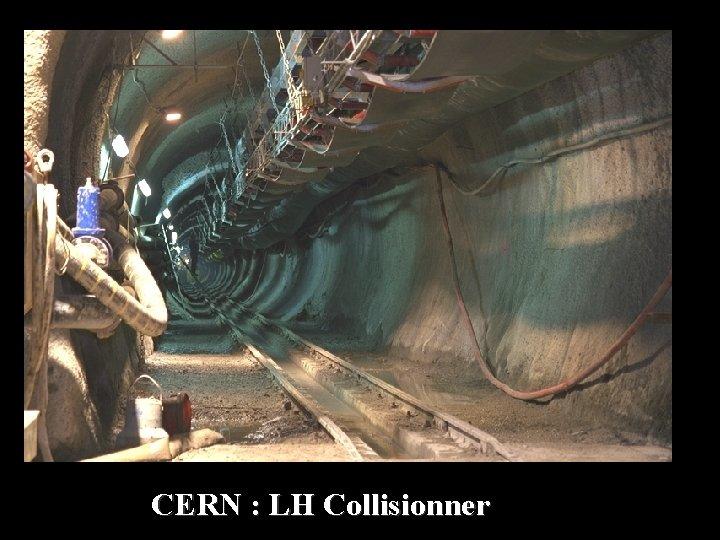 CERN : LH Collisionner