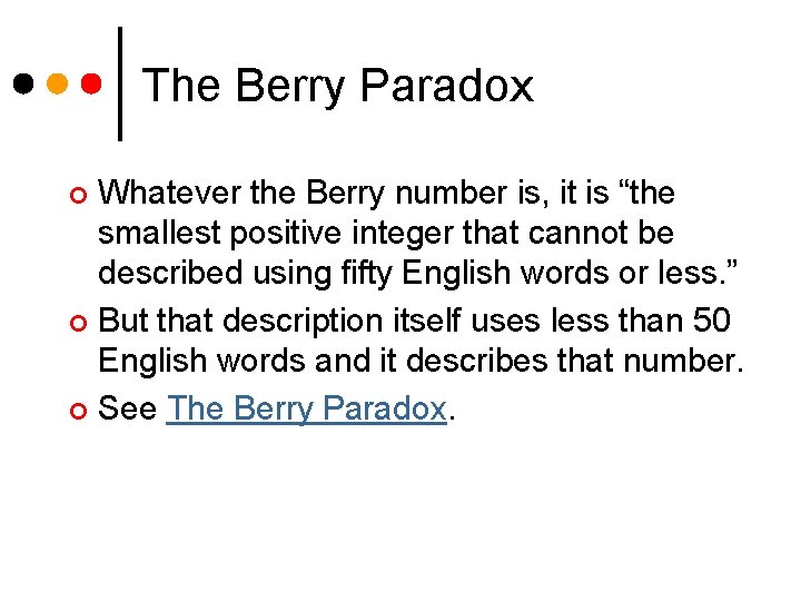 """The Berry Paradox Whatever the Berry number is, it is """"the smallest positive integer"""